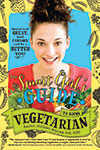 """Smart Girls Guide to Going Vegetarian"" Book Image"