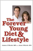 The Forever Young Diet by James O'Keefe, MD and Joan O'Keefe, RD